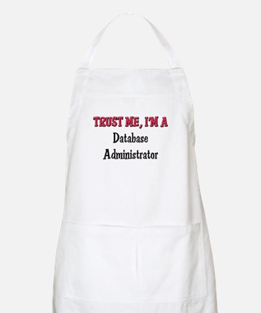 Trust Me I'm a Database Administrator BBQ Apron