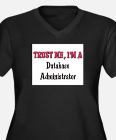 Trust Me I'm a Database Administrator Women's Plus