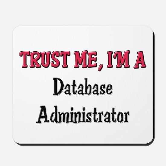 Trust Me I'm a Database Administrator Mousepad