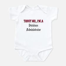 Trust Me I'm a Database Administrator Infant Bodys