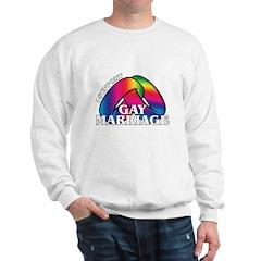 I SUPPORT GAY MARRIAGE Sweatshirt
