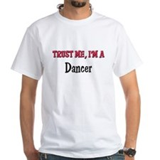 Trust Me I'm a Dancer Shirt