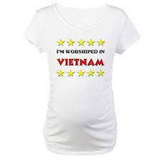 I'm Worshiped In Vietnam Shirt