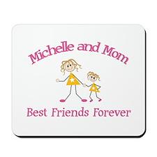 Michelle & Mom - Best Friends Mousepad