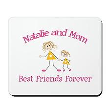 Natalie & Mom - Best Friends  Mousepad