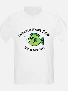 Great Grandma Says I'm a Keeper! T-Shirt