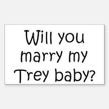Will you marry my Trey baby Sticker (Rectangular