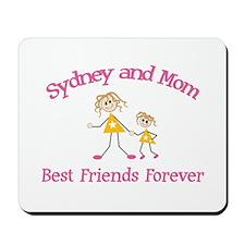 Sydney & Mom - Best Friends F Mousepad
