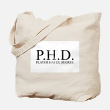 P.H.D. Playa Hater Degree Tote Bag