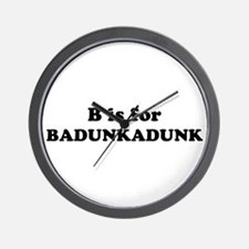 B is for Badunkadunk Wall Clock
