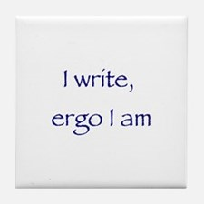 I Write Ergo I Am Tile Coaster