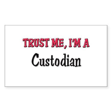 Trust Me I'm a Custodian Rectangle Sticker