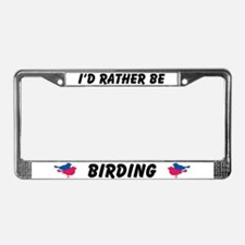 I'd Rather Be Birding License Plate Frame