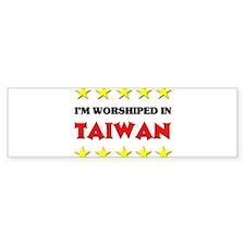 I'm Worshiped In Taiwan Bumper Bumper Sticker