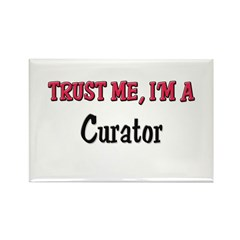 Trust Me I'm a Curator Rectangle Magnet