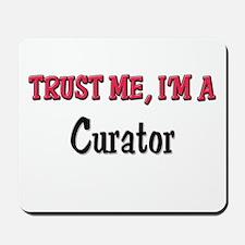 Trust Me I'm a Curator Mousepad