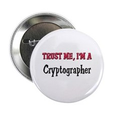 """Trust Me I'm a Cryptographer 2.25"""" Button (10 pack"""