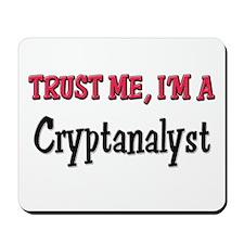 Trust Me I'm a Cryptanalyst Mousepad