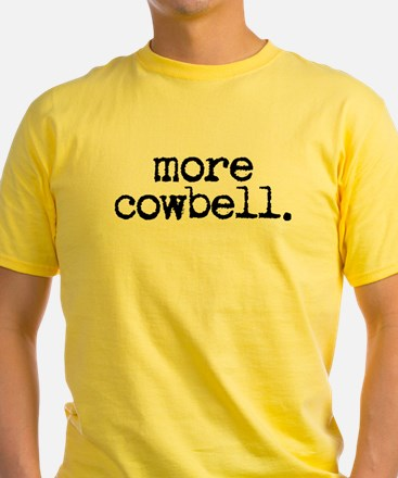 more cowbell. T
