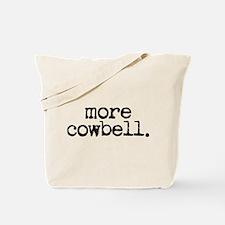 more cowbell. Tote Bag