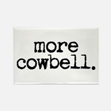 more cowbell. Rectangle Magnet (10 pack)