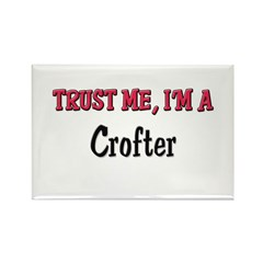 Trust Me I'm a Crofter Rectangle Magnet
