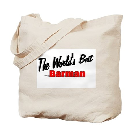 """""""The World's Best Barman"""" Tote Bag"""