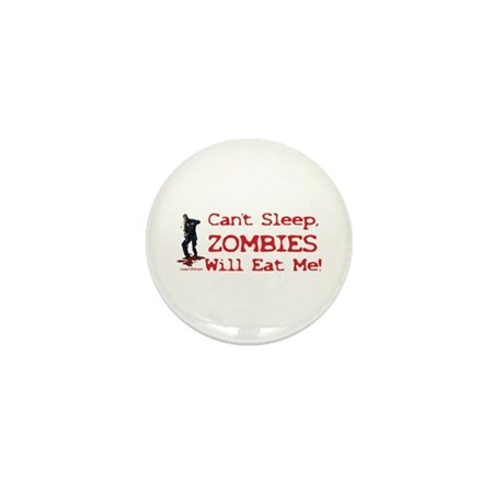 Can't Sleep Zombies Will Eat Me Mini Button (100 p