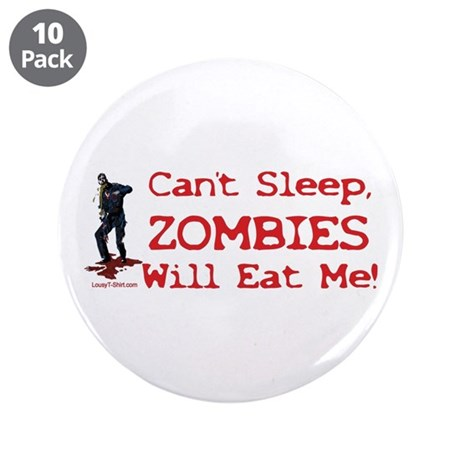 """Can't Sleep Zombies Will Eat Me 3.5"""" Button (10 pa"""
