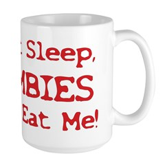 Can't Sleep Zombies Will Eat Me Mug