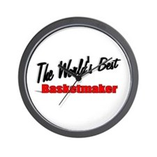 """""""The World's Best Basketmaker"""" Wall Clock"""