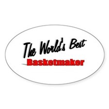 """The World's Best Basketmaker"" Oval Decal"