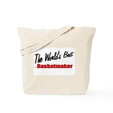 """""""The World's Best Basketmaker"""" Tote Bag"""