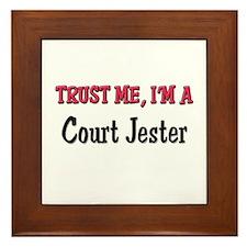 Trust Me I'm a Court Jester Framed Tile