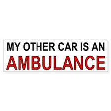 """My Other Car is an Ambulance"" Bumper Sticker"