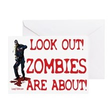 Look Out! Zombies Are About Greeting Card
