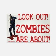 Look Out! Zombies Are About Rectangle Magnet