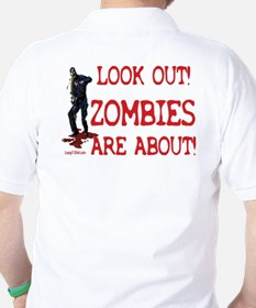 Look Out! Zombies Are About T-Shirt