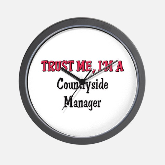Trust Me I'm a Countryside Manager Wall Clock