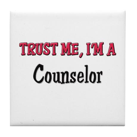 Trust Me I'm a Counselor Tile Coaster
