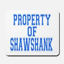 Property of Shawshank Mousepad