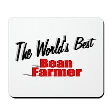 """The World's Best Bean Farmer"" Mousepad"