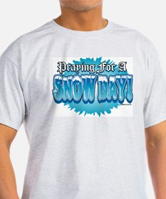 Praying For A Snow Day! Ash Grey T-Shirt