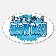 Praying For A Snow Day! Oval Decal