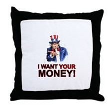 Taxes! Uncle Sam wants your money Throw Pillow