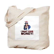Taxes! Uncle Sam wants your money Tote Bag