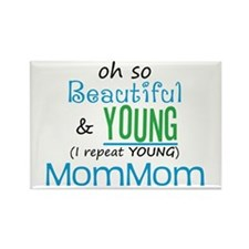Beautiful and Young MomMom Rectangle Magnet