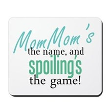 MomMom's the Name! Mousepad