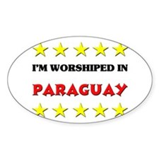 I'm Worshiped In Paraguay Oval Decal