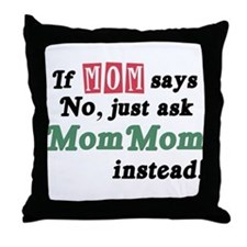 Just Ask MomMom! Throw Pillow